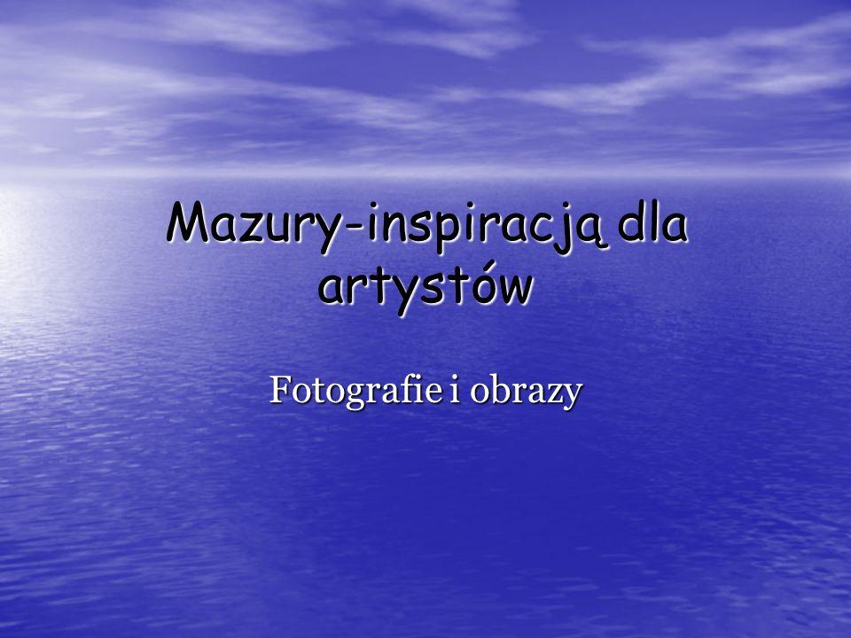Mazury-inspiracją dla artystów Fotografie i obrazy
