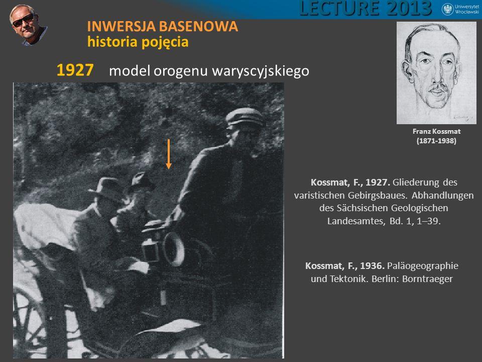1927 model orogenu waryscyjskiego Kossmat, F., 1927. Gliederung des varistischen Gebirgsbaues. Abhandlungen des Sächsischen Geologischen Landesamtes,