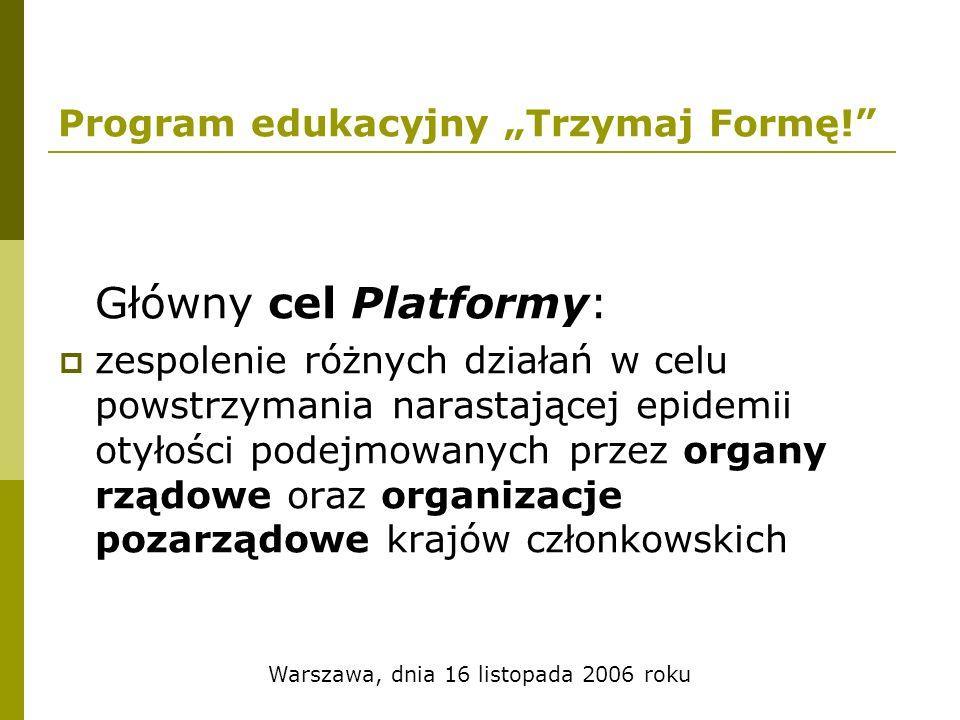 Warszawa, dnia 16 listopada 2006 roku Program edukacyjny Trzymaj Formę.