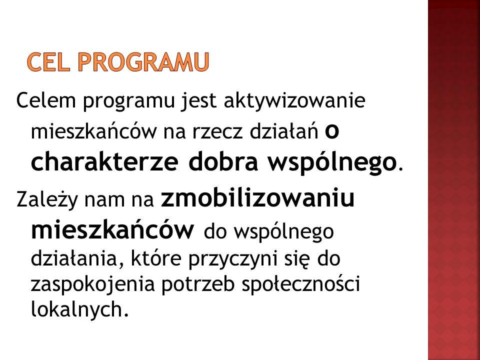 Celem programu jest aktywizowanie mieszkańców na rzecz działań o charakterze dobra wspólnego.