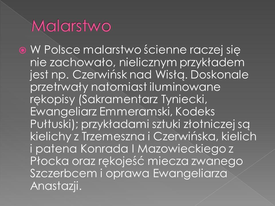 W Polsce malarstwo ścienne raczej się nie zachowało, nielicznym przykładem jest np. Czerwińsk nad Wisłą. Doskonale przetrwały natomiast iluminowane rę