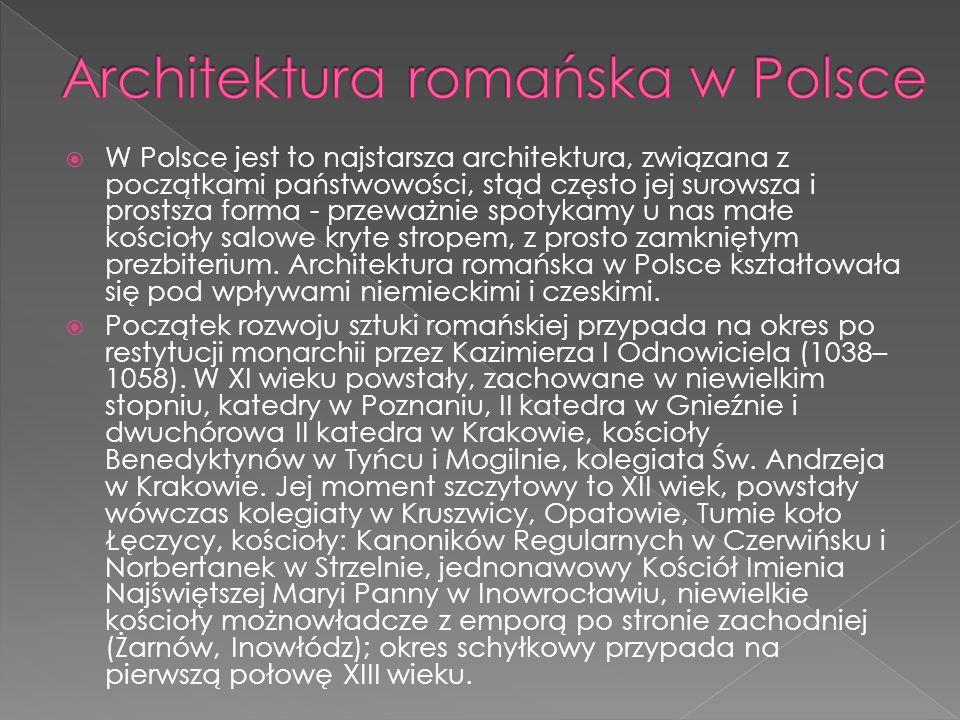 W Polsce jest to najstarsza architektura, związana z początkami państwowości, stąd często jej surowsza i prostsza forma - przeważnie spotykamy u nas m