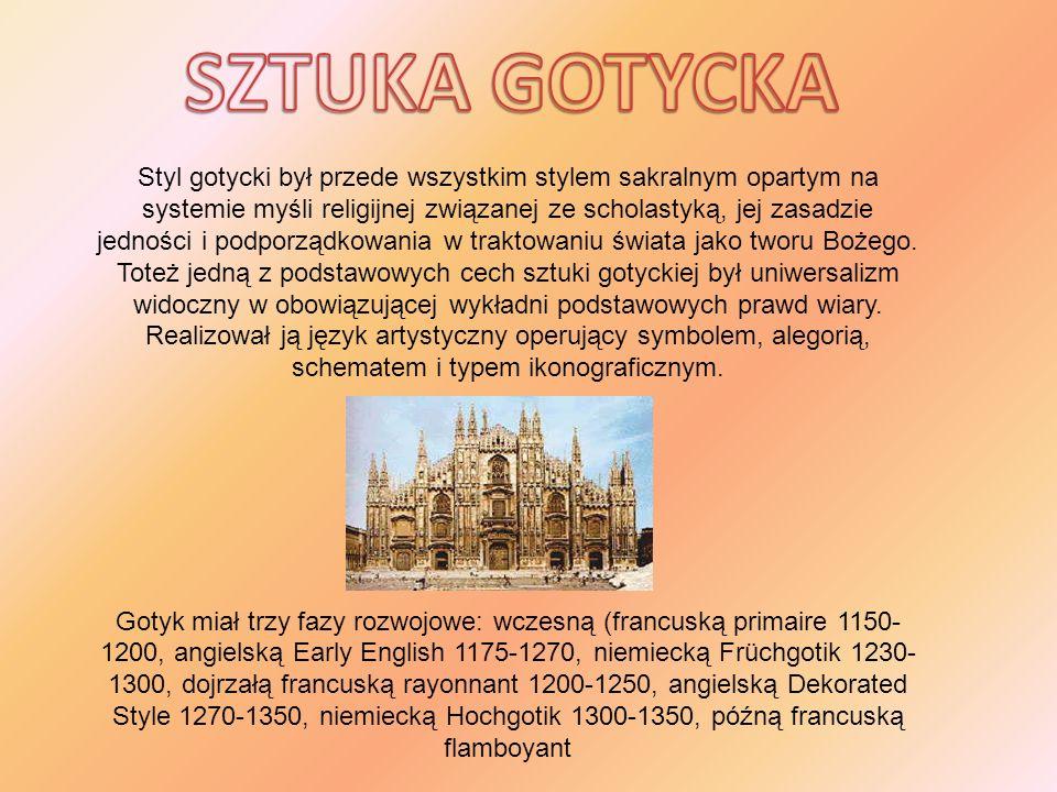 Styl gotycki był przede wszystkim stylem sakralnym opartym na systemie myśli religijnej związanej ze scholastyką, jej zasadzie jedności i podporządkow