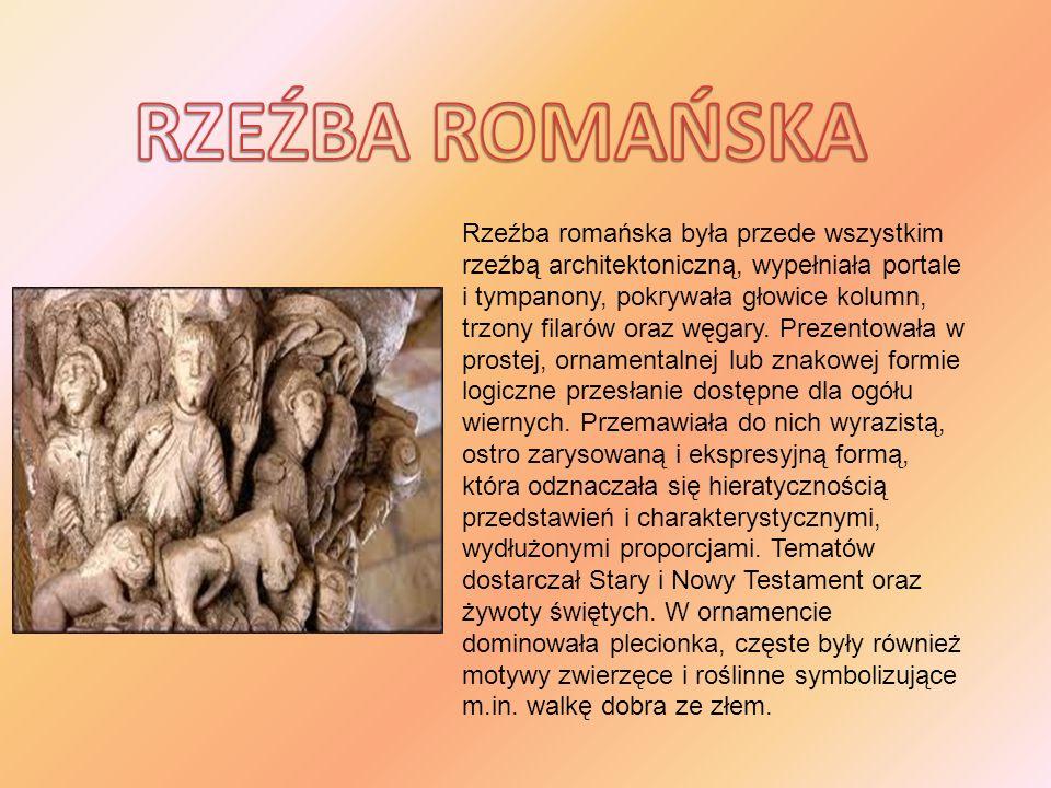 Rzeźba romańska była przede wszystkim rzeźbą architektoniczną, wypełniała portale i tympanony, pokrywała głowice kolumn, trzony filarów oraz węgary. P