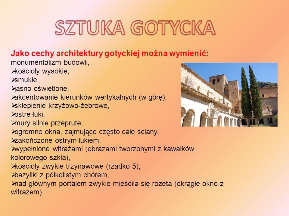 Jako cechy architektury gotyckiej można wymienić: monumentalizm budowli, kościoły wysokie, smukłe, jasno oświetlone, akcentowanie kierunków wertykalny