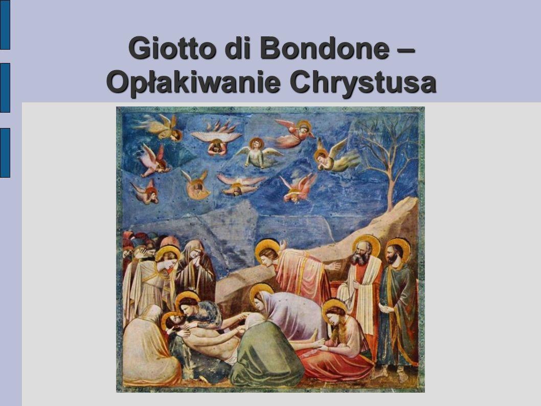 Giotto di Bondone – Opłakiwanie Chrystusa
