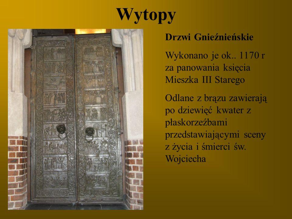 Wytopy Drzwi Gnieźnieńskie Wykonano je ok.. 1170 r za panowania księcia Mieszka III Starego Odlane z brązu zawierają po dziewięć kwater z płaskorzeźba