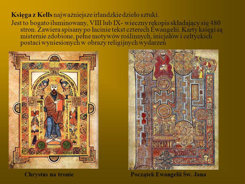 Księga z Kells najważniejsze irlandzkie dzieło sztuki. Jest to bogato iluminowany, VIII lub IX- wieczny rękopis składający się 480 stron. Zawiera spis