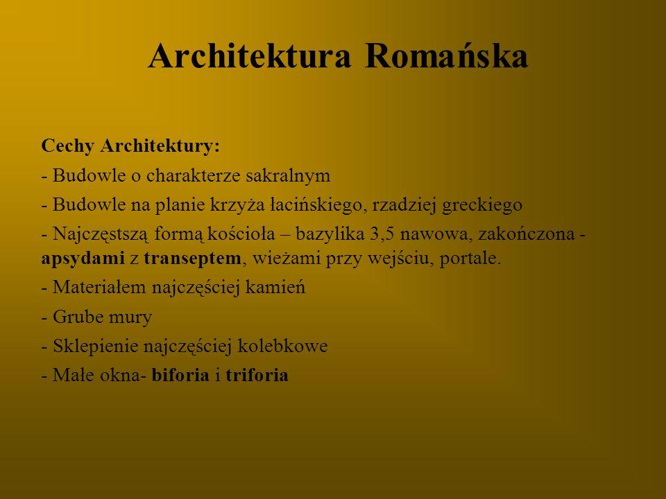 Architektura Romańska Cechy Architektury: - Budowle o charakterze sakralnym - Budowle na planie krzyża łacińskiego, rzadziej greckiego - Najczęstszą f