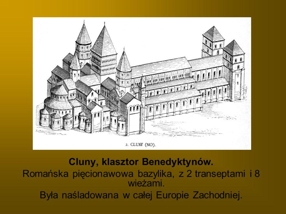 Cluny, klasztor Benedyktynów. Romańska pięcionawowa bazylika, z 2 transeptami i 8 wieżami. Była naśladowana w całej Europie Zachodniej.