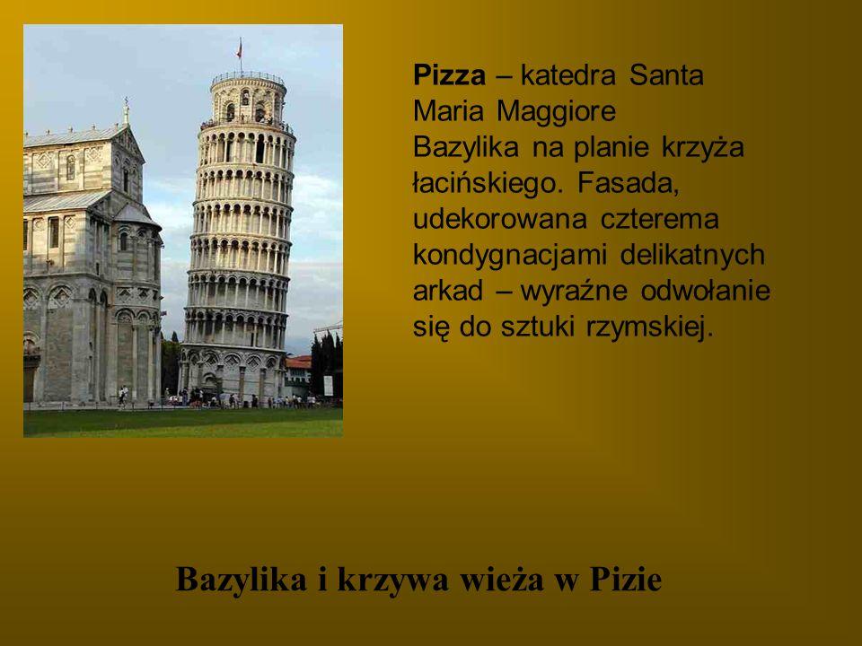 Bazylika i krzywa wieża w Pizie Pizza – katedra Santa Maria Maggiore Bazylika na planie krzyża łacińskiego. Fasada, udekorowana czterema kondygnacjami