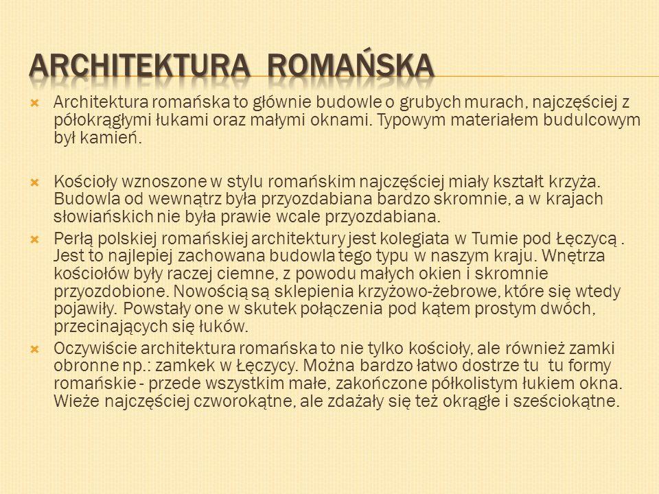 Architektura romańska to głównie budowle o grubych murach, najczęściej z półokrągłymi łukami oraz małymi oknami. Typowym materiałem budulcowym był kam