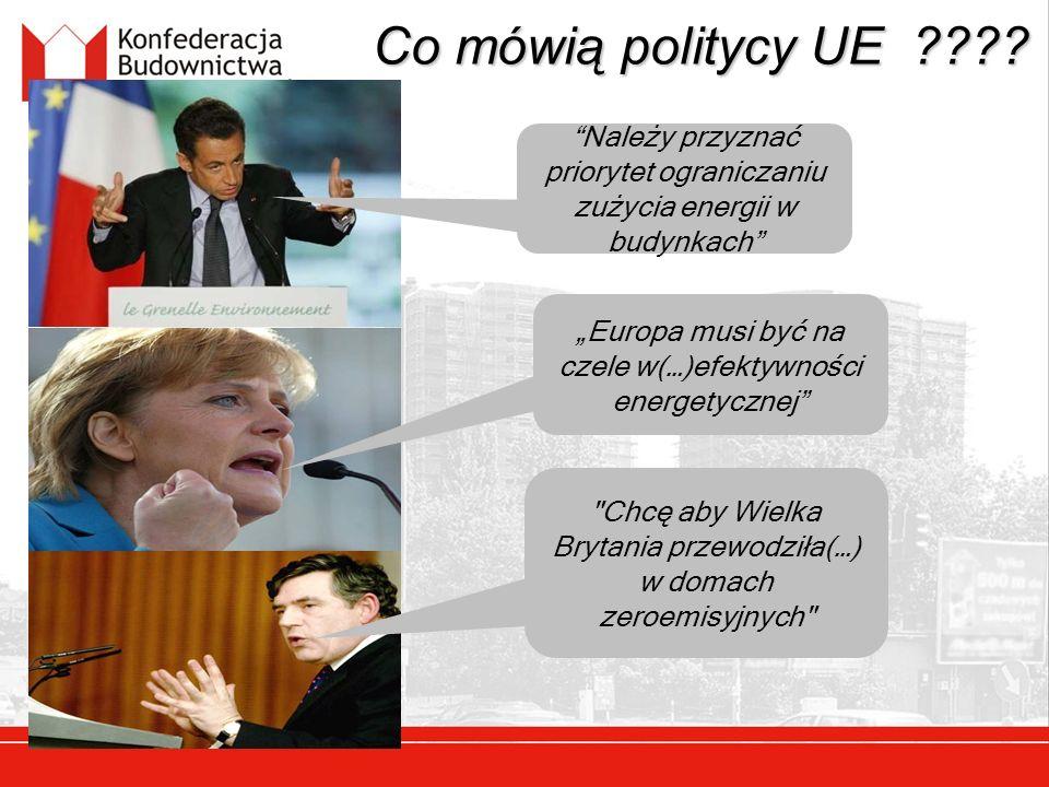 Co mówią politycy UE ???? Należy przyznać priorytet ograniczaniu zużycia energii w budynkach Europa musi być na czele w(…)efektywności energetycznej
