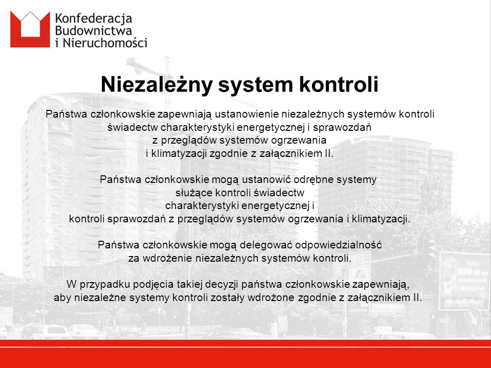 Niezależny system kontroli Państwa członkowskie zapewniają ustanowienie niezależnych systemów kontroli świadectw charakterystyki energetycznej i spraw