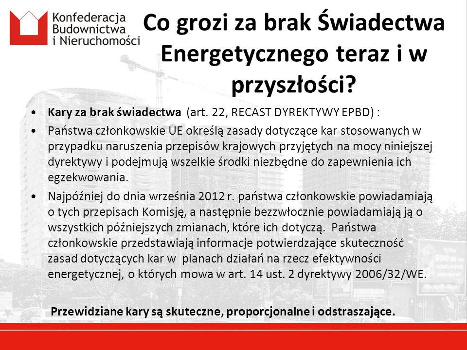 Co grozi za brak Świadectwa Energetycznego teraz i w przyszłości? Kary za brak świadectwa (art. 22, RECAST DYREKTYWY EPBD) : Państwa członkowskie UE o