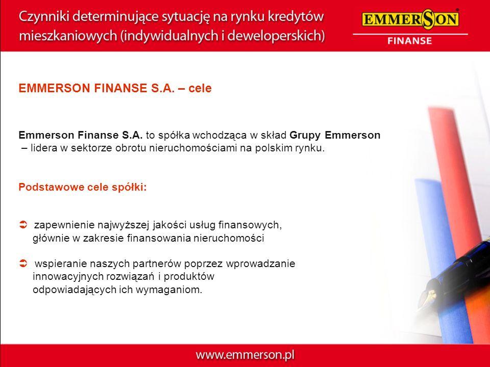 EMMERSON FINANSE S.A. – cele zapewnienie najwyższej jakości usług finansowych, głównie w zakresie finansowania nieruchomości wspieranie naszych partne