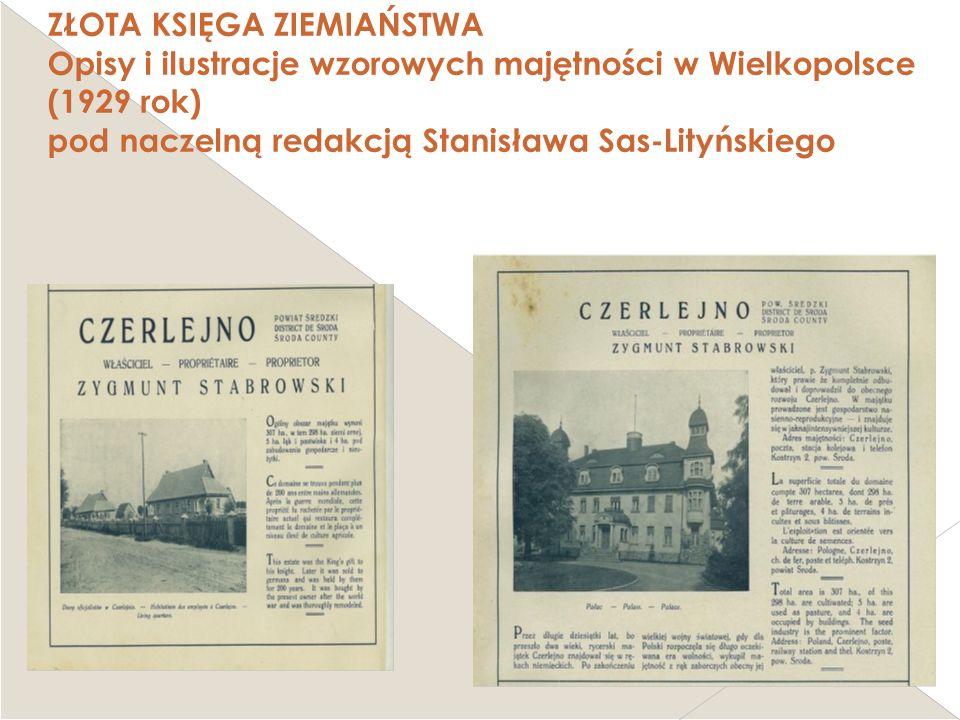 ZŁOTA KSIĘGA ZIEMIAŃSTWA Opisy i ilustracje wzorowych majętności w Wielkopolsce (1929 rok) pod naczelną redakcją Stanisława Sas-Lityńskiego