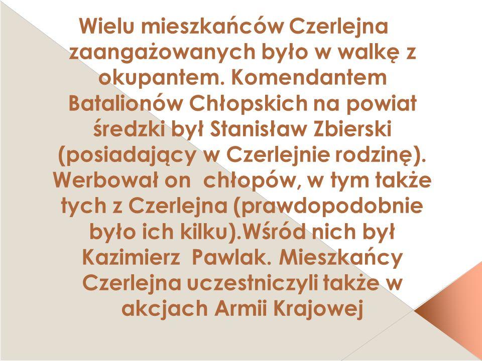 Wielu mieszkańców Czerlejna zaangażowanych było w walkę z okupantem. Komendantem Batalionów Chłopskich na powiat średzki był Stanisław Zbierski (posia