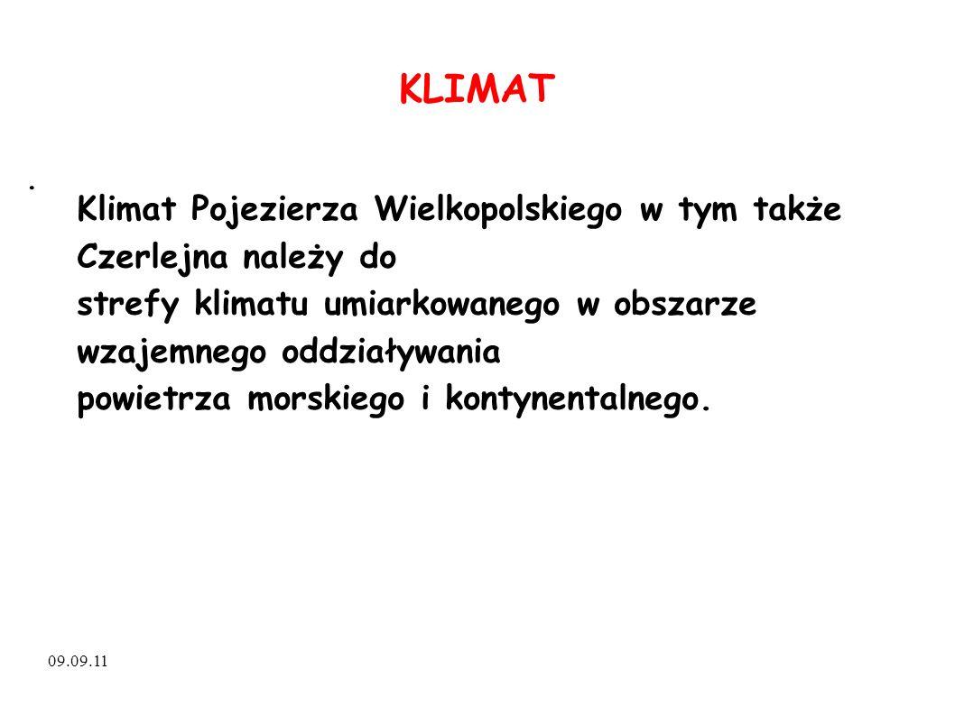 KLIMAT 09.09.11. Klimat Pojezierza Wielkopolskiego w tym także Czerlejna należy do strefy klimatu umiarkowanego w obszarze wzajemnego oddziaływania po