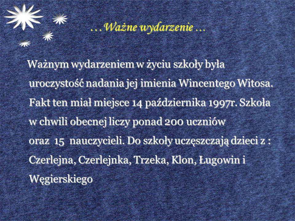 …Ważne wydarzenie … Ważnym wydarzeniem w życiu szkoły była uroczystość nadania jej imienia Wincentego Witosa. Fakt ten miał miejsce 14 października 19