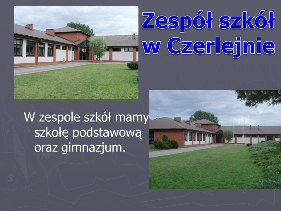 W zespole szkół mamy szkołę podstawową oraz gimnazjum.