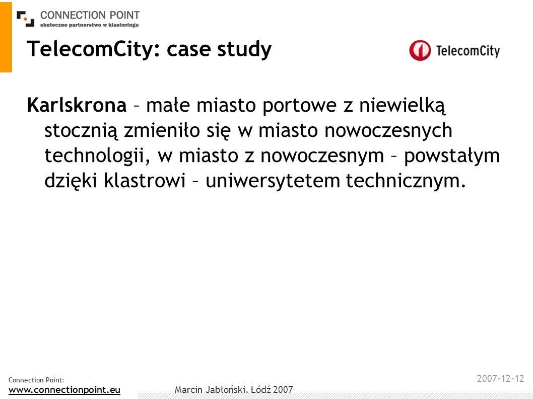 2007-12-12 Connection Point: www.connectionpoint.eu Marcin Jabłoński, Łódź 2007 TelecomCity: case study Karlskrona – małe miasto portowe z niewielką s