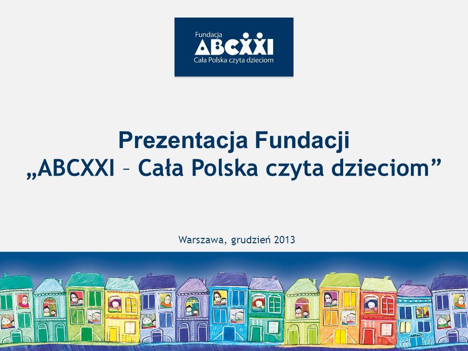 Prezentacja Fundacji ABCXXI – Cała Polska czyta dzieciom Warszawa, grudzień 2013