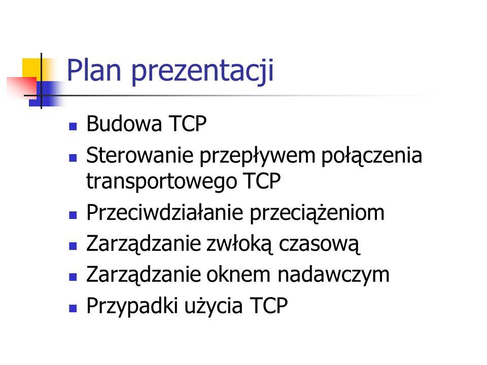 Sterowanie przepływem TCP - zasady Zasada potwierdzania: określa czas wysłania potwierdzenia odebranych segmentów, potwierdzanie bezzwłoczne – niekiedy zachodzi konieczność wysyłania pustych segmentów (bez danych użytkowych) zawierających jedynie numer potwierdzenia, potwierdzenia zwłoczne – jest równoważne przekazywaniu potwierdzeń włożonych (piggybacking) do segmentów TCP transmitowanych w przeciwnym kierunku (potwierdzenie bezzwłoczne generuje dodatkowe obciążenie sieci), potwierdzenia zwłoczne generują dodatkowe opóźnienie (ale nie generuje dodatkowego obciążenia sieci), gdy potwierdzający moduł TCP musi najpierw zgromadzić odpowiednią ilość danych użytkowych.