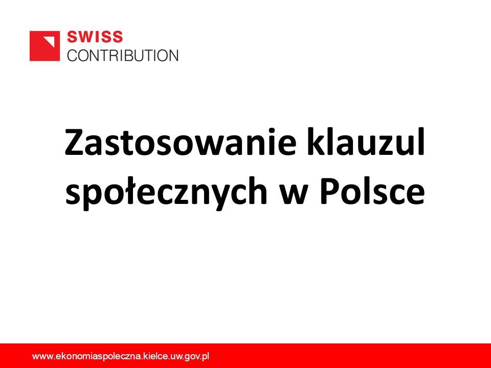 Zastosowanie klauzul społecznych w Polsce www.ekonomiaspoleczna.kielce.uw.gov.pl