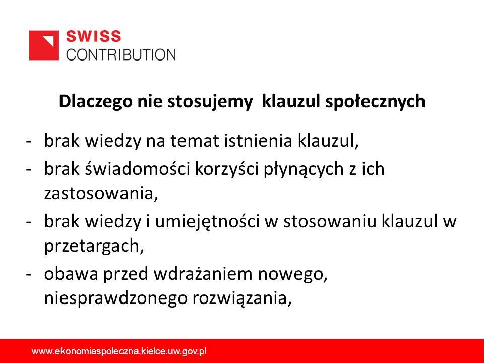22 -brak wiedzy na temat istnienia klauzul, -brak świadomości korzyści płynących z ich zastosowania, -brak wiedzy i umiejętności w stosowaniu klauzul w przetargach, -obawa przed wdrażaniem nowego, niesprawdzonego rozwiązania, Dlaczego nie stosujemy klauzul społecznych www.ekonomiaspoleczna.kielce.uw.gov.pl