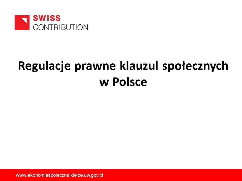 Regulacje prawne klauzul społecznych w Polsce www.ekonomiaspoleczna.kielce.uw.gov.pl