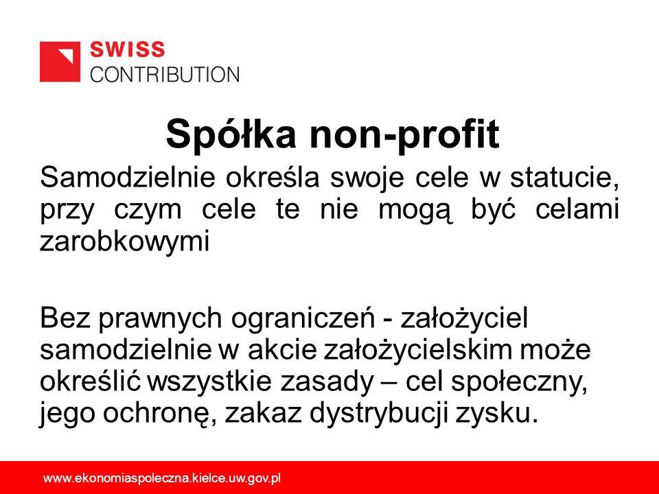 Spółka non-profit Samodzielnie określa swoje cele w statucie, przy czym cele te nie mogą być celami zarobkowymi Bez prawnych ograniczeń - założyciel s