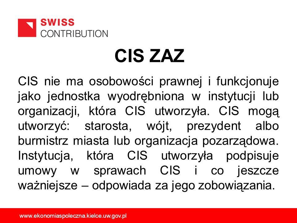 CIS ZAZ CIS nie ma osobowości prawnej i funkcjonuje jako jednostka wyodrębniona w instytucji lub organizacji, która CIS utworzyła. CIS mogą utworzyć: