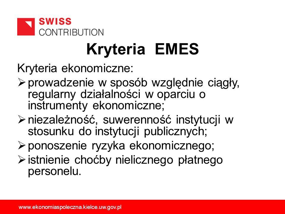Kryteria EMES Kryteria ekonomiczne: prowadzenie w sposób względnie ciągły, regularny działalności w oparciu o instrumenty ekonomiczne; niezależność, s