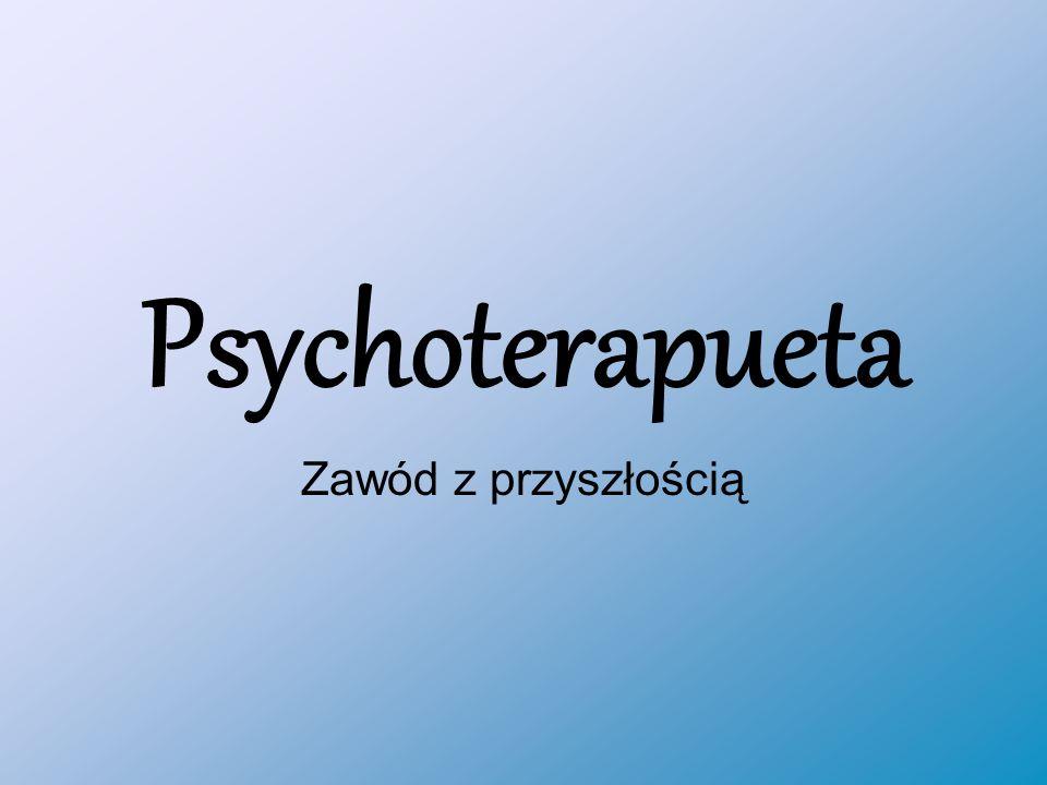 Psychoterapueta Zawód z przyszłością
