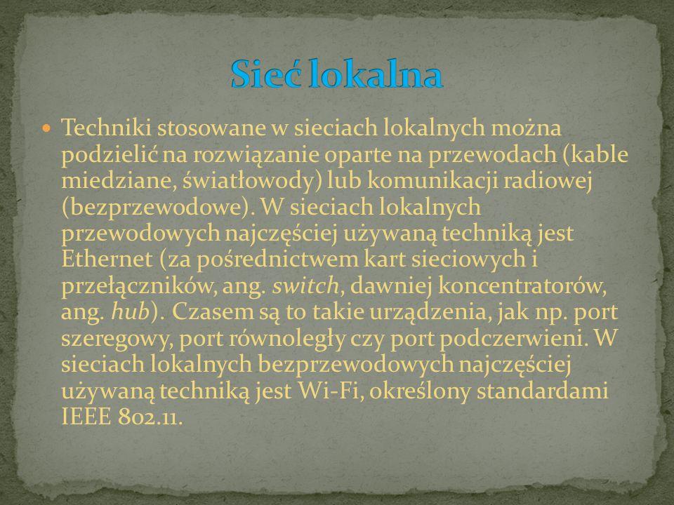 Techniki stosowane w sieciach lokalnych można podzielić na rozwiązanie oparte na przewodach (kable miedziane, światłowody) lub komunikacji radiowej (b