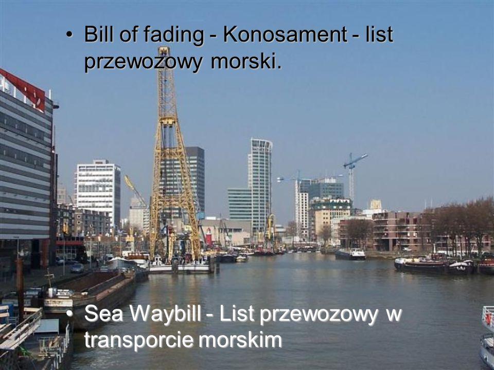 Bill of fading - Konosament - list przewozowy morski.Bill of fading - Konosament - list przewozowy morski. Sea Waybill - List przewozowy w transporcie