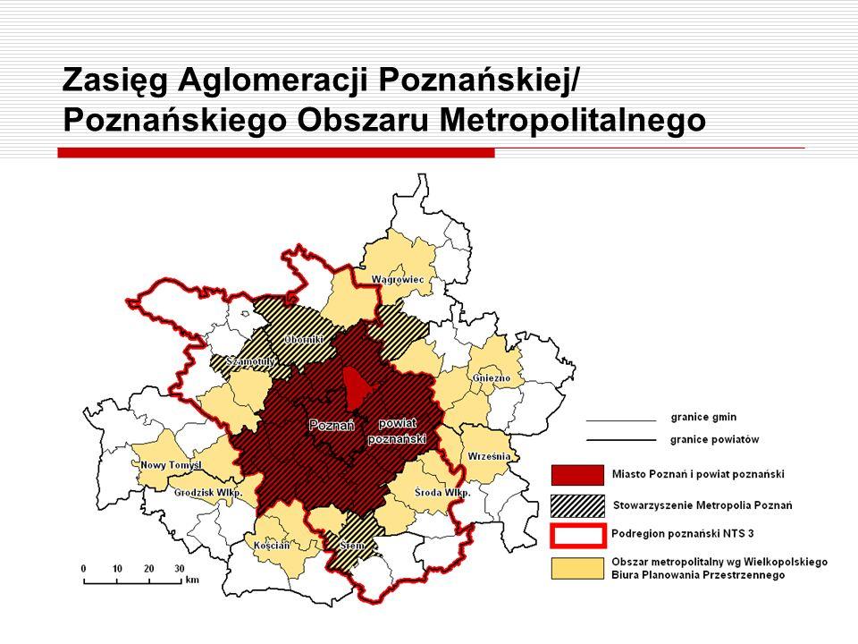 Zasięg Aglomeracji Poznańskiej/ Poznańskiego Obszaru Metropolitalnego
