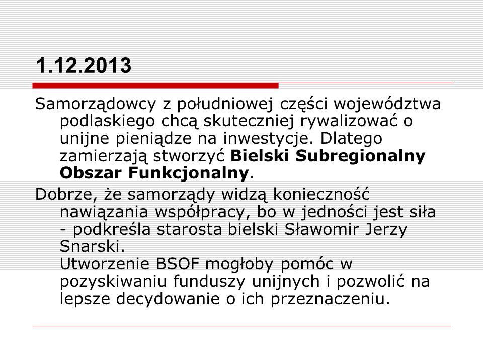 1.12.2013 Samorządowcy z południowej części województwa podlaskiego chcą skuteczniej rywalizować o unijne pieniądze na inwestycje. Dlatego zamierzają