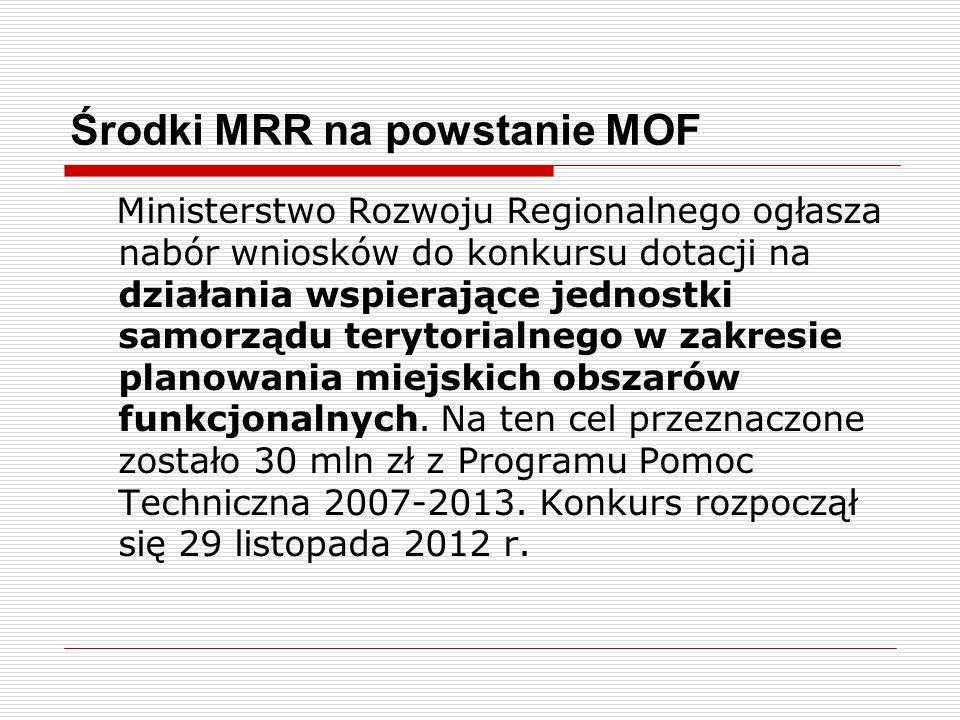 Środki MRR na powstanie MOF Ministerstwo Rozwoju Regionalnego ogłasza nabór wniosków do konkursu dotacji na działania wspierające jednostki samorządu