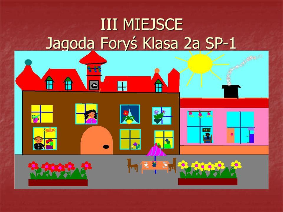 III MIEJSCE Jagoda Foryś Klasa 2a SP-1