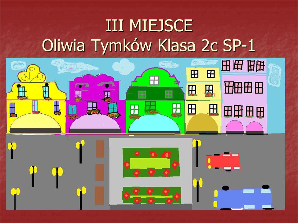 III MIEJSCE Oliwia Tymków Klasa 2c SP-1
