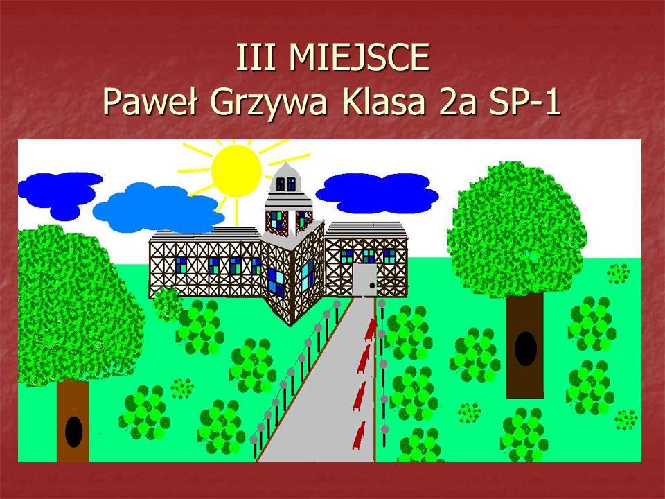 III MIEJSCE Paweł Grzywa Klasa 2a SP-1