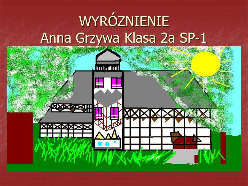 WYRÓZNIENIE Anna Grzywa Klasa 2a SP-1