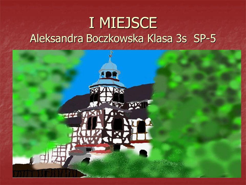 I MIEJSCE Aleksandra Boczkowska Klasa 3s SP-5
