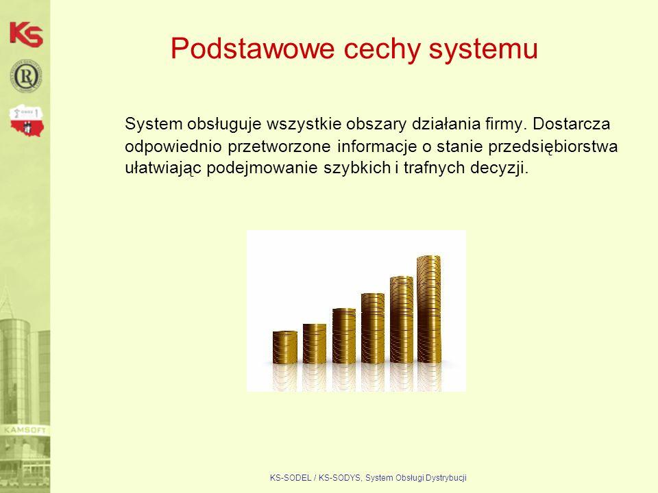 KS-SODEL / KS-SODYS, System Obsługi Dystrybucji Podstawowe cechy systemu System obsługuje wszystkie obszary działania firmy. Dostarcza odpowiednio prz
