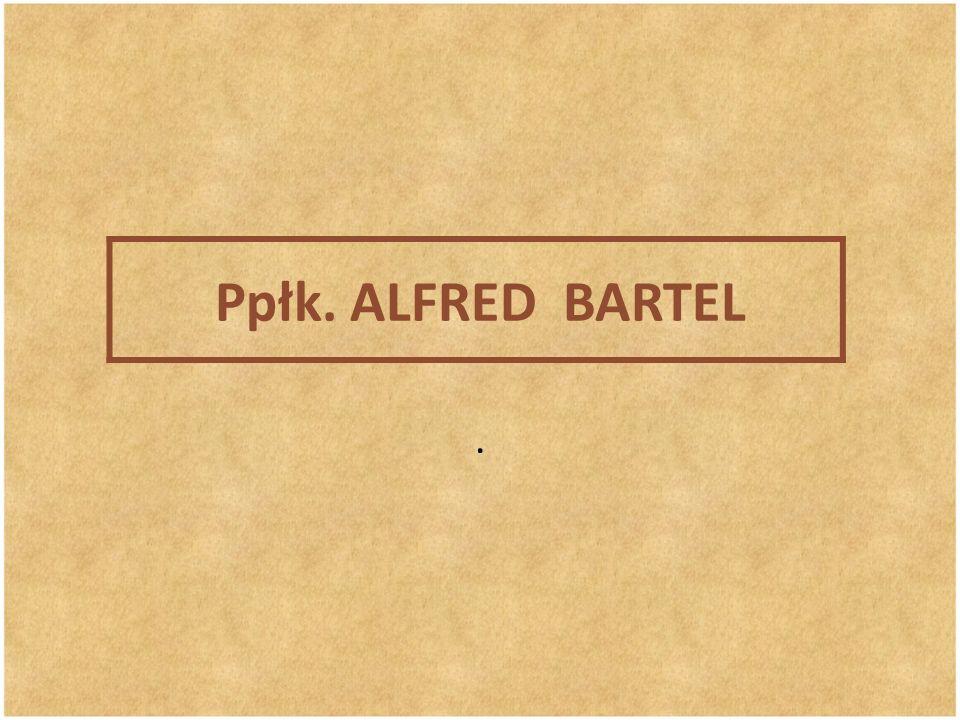 Ppłk. ALFRED BARTEL.