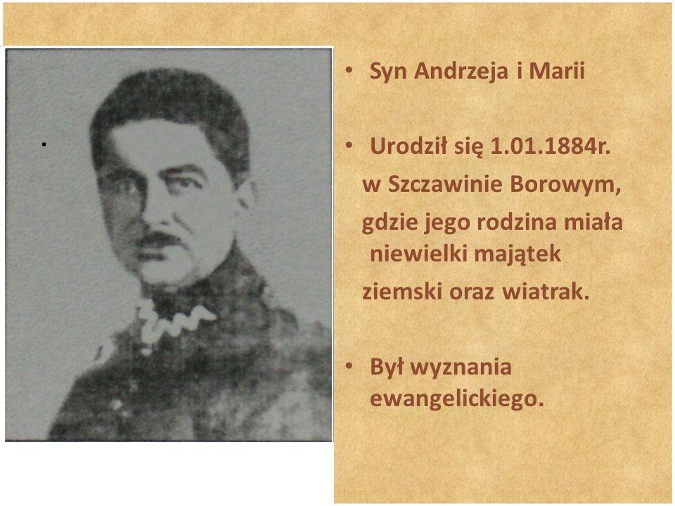 . Syn Andrzeja i Marii Urodził się 1.01.1884r. w Szczawinie Borowym, gdzie jego rodzina miała niewielki majątek ziemski oraz wiatrak. Był wyznania ewa