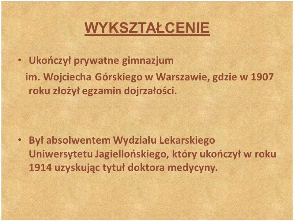 WYKSZTAŁCENIE Ukończył prywatne gimnazjum im. Wojciecha Górskiego w Warszawie, gdzie w 1907 roku złożył egzamin dojrzałości. Był absolwentem Wydziału