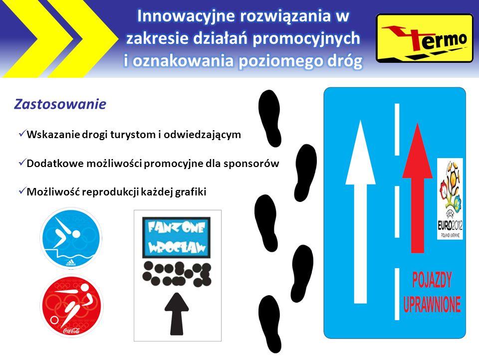 Zastosowanie Wskazanie drogi turystom i odwiedzającym Dodatkowe możliwości promocyjne dla sponsorów Możliwość reprodukcji każdej grafiki